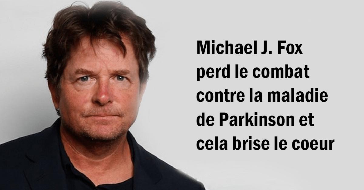 Michael J. Fox perd le combat contre la maladie de Parkinson et cela brise le coeur 1 1