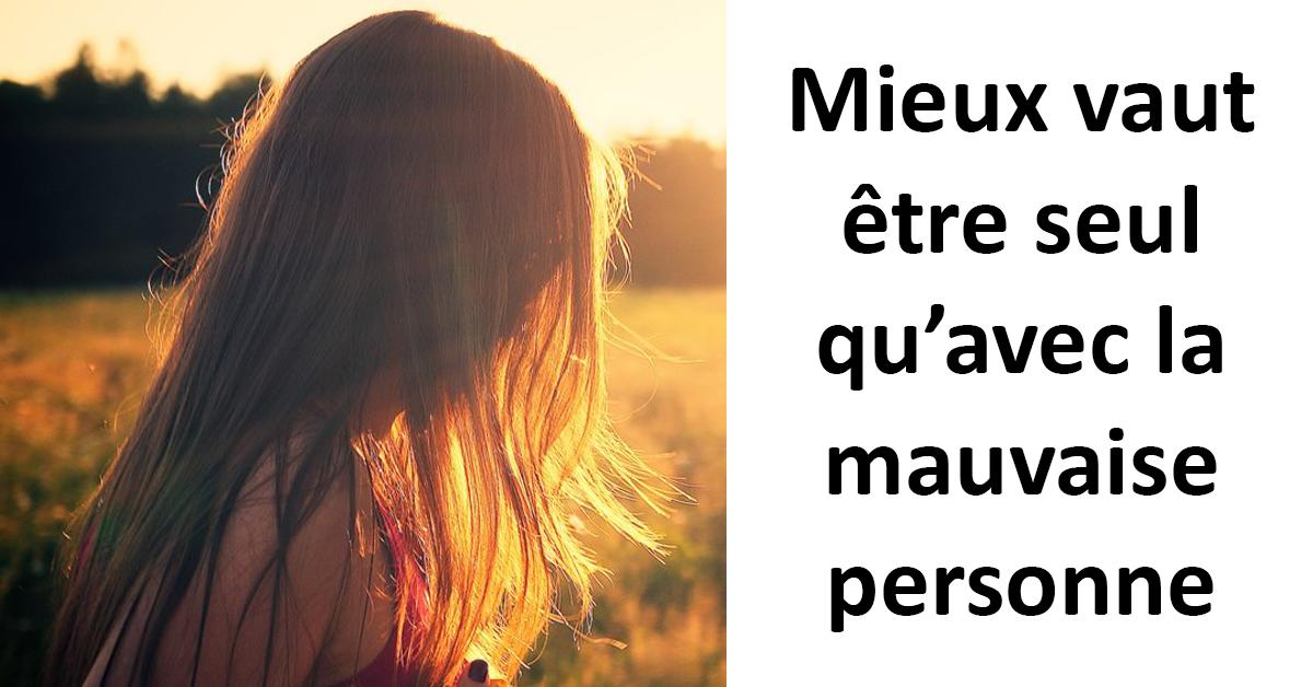 Mieux vaut être seul qu'avec la mauvaise personne