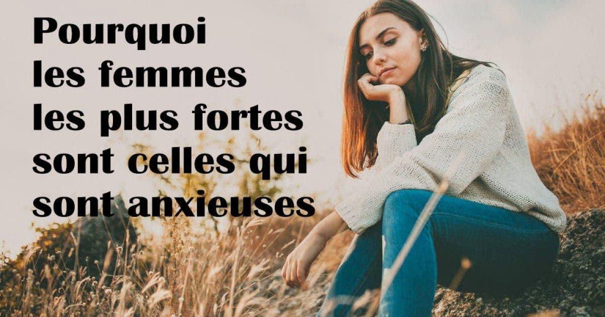 les femmes les plus fortes sont les femmes anxieuses