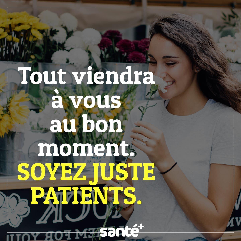 Soyez juste patients