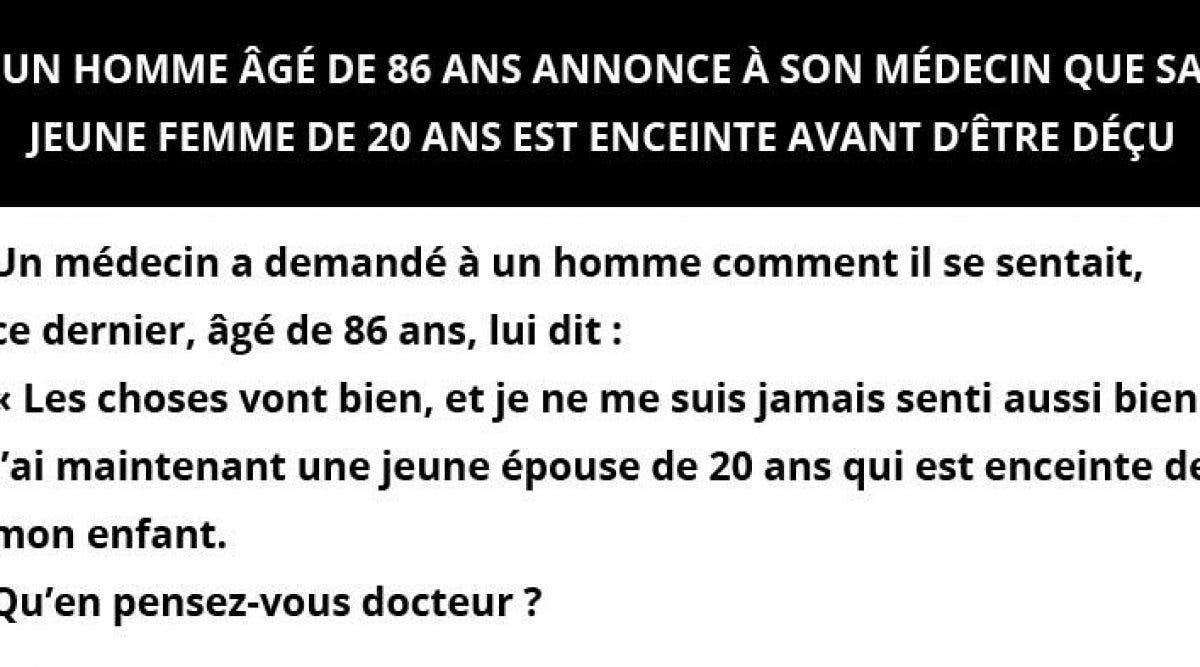 Un homme âgé de 86 ans annonce à son médecin que sa jeune femme de 20 ans est enceinte avant d'être déçu