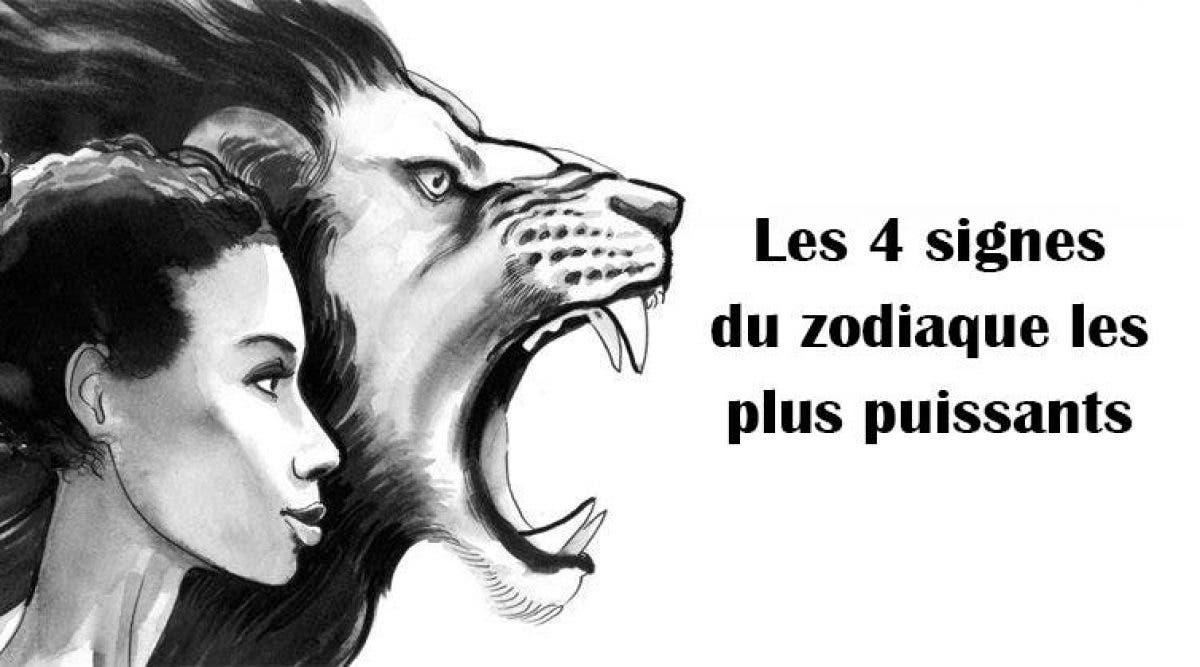 Voici les 4 signes du zodiaque les plus puissants