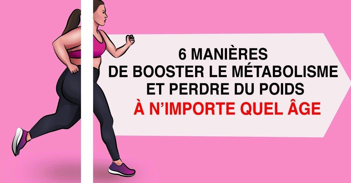 6 manières de booster le métabolisme et perdre du poids à n'importe quel âge
