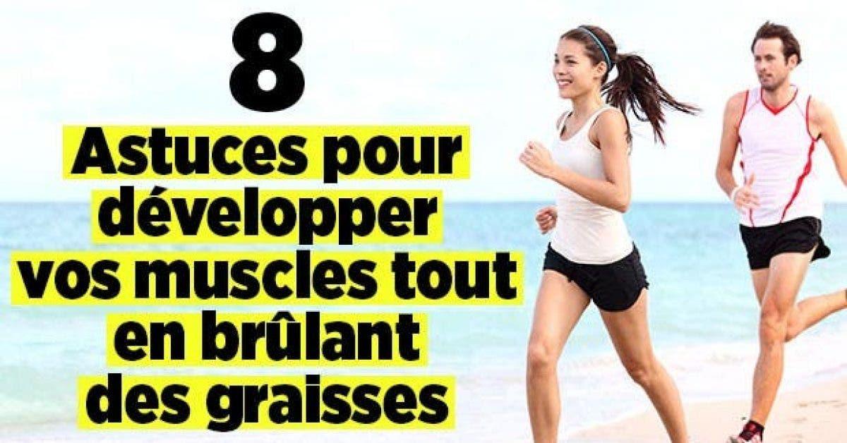 astuces pour developper vos muscles tout brulant des graisses 1