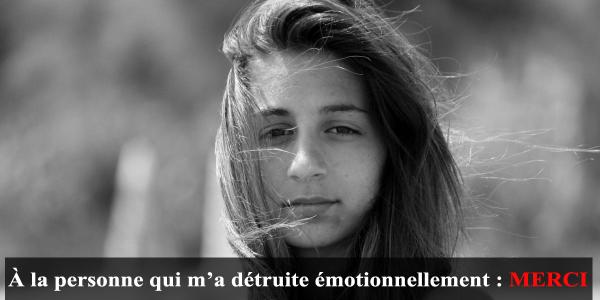 détruite émotionnellement