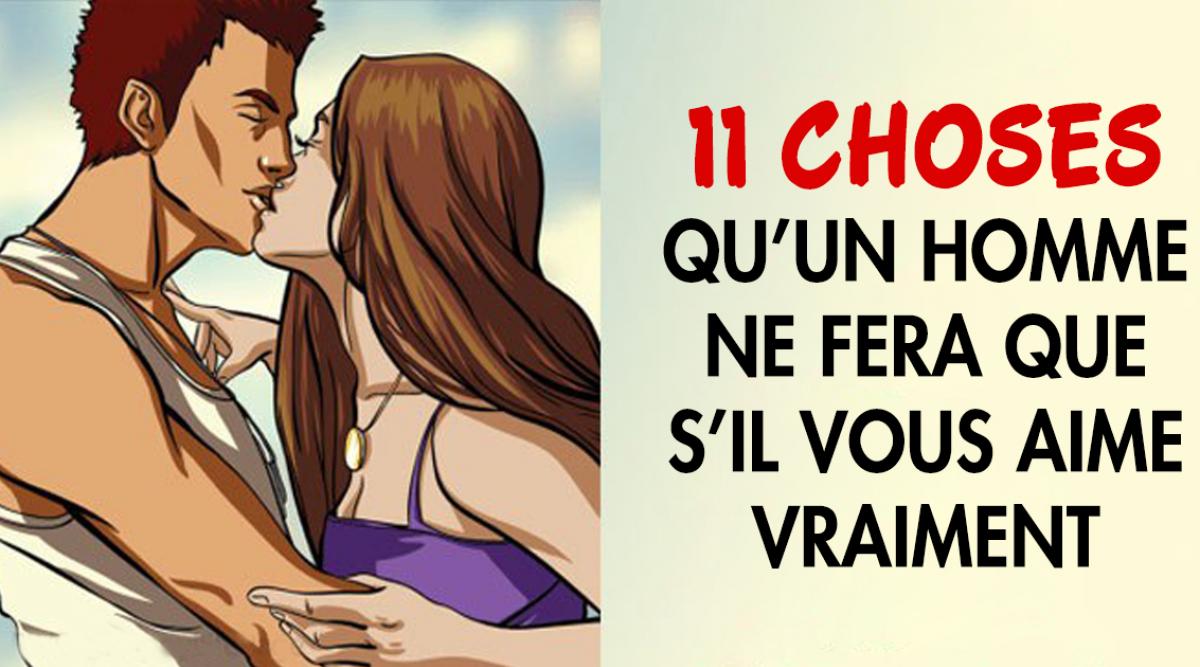 11 choses qu'un homme ne fera que s'il vous aime vraiment