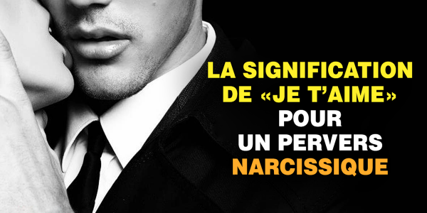 la-signifie-de-je-taime-pour-un-pervers-narcissique