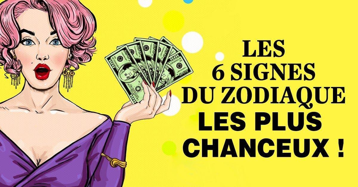 les 6 signes du zodiaque les plus chanceux
