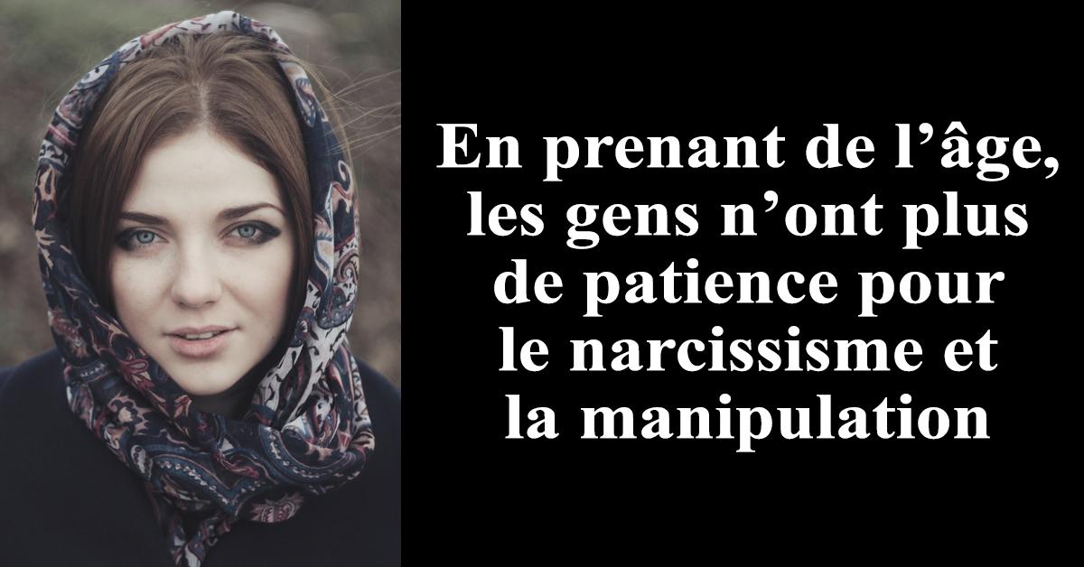 les gens n'ont plus de patience pour le narcissisme et la manipulation