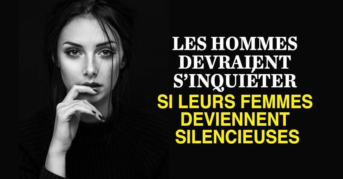 les hommes devraient s'inquiéter si leurs femmes deviennent silencieuses