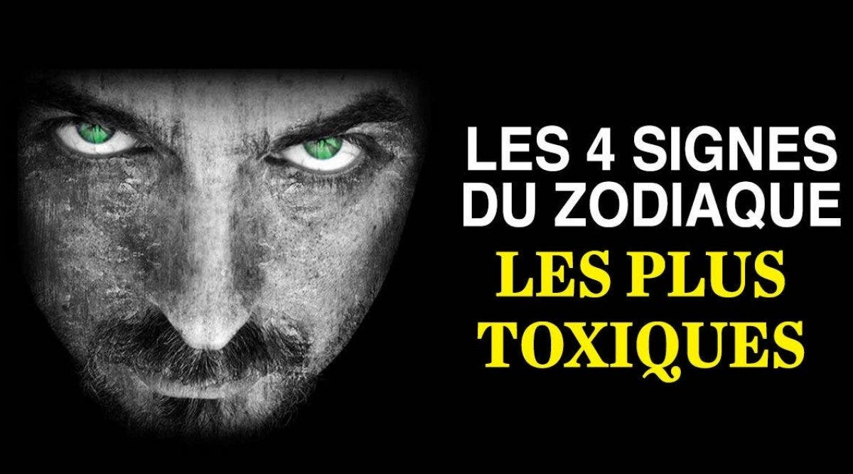 4 signes du zodiaque les plus toxiques qui détruisent votre vie