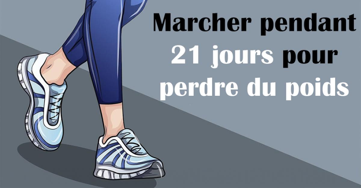 marcher pendant 21 jours en suivant ce programme vous aidera a perdre du poids 1 1