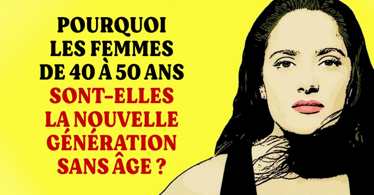 pourquoi-les-femmes-de-40-a-50-ans-sont-elles-la-nouvelle-generation-sans-age
