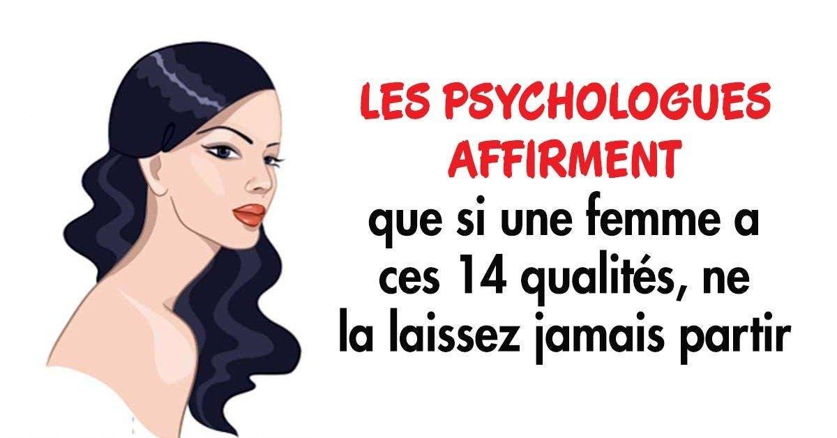 Les psychologues affirmer que si une femme a ces 14 qualités