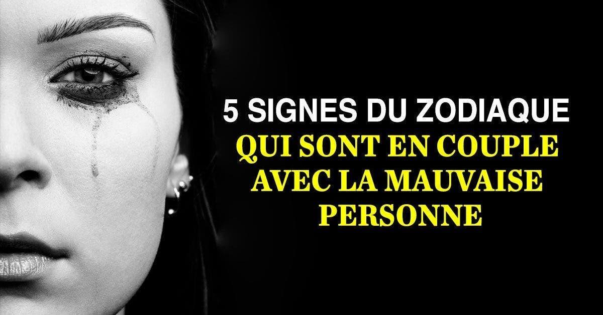 5 signes du zodiaque qui sont en couple avec la mauvaise personne