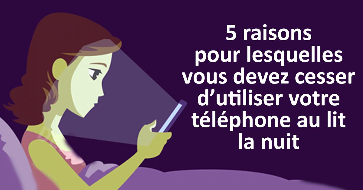 5 raisons pour lesquelles vous devez cesser d'utiliser votre téléphone au lit la nuit