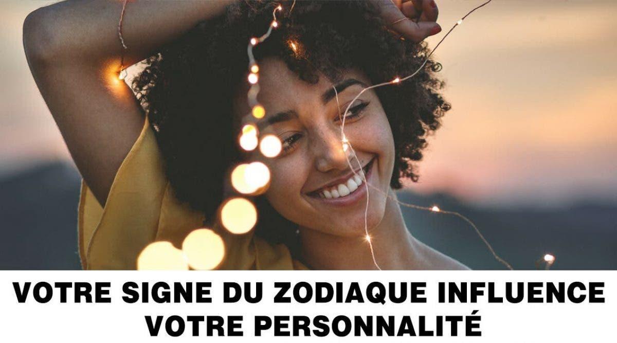 Voici comment votre signe du zodiaque influence votre personnalité
