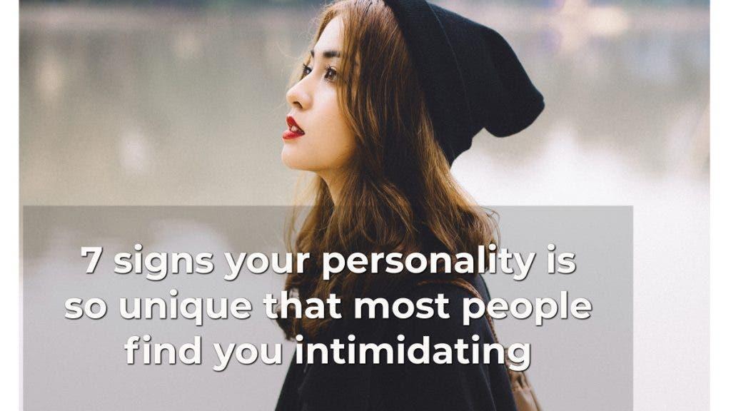 7 signes que votre personnalité est tellement unique que tout le monde vous trouve intimidant